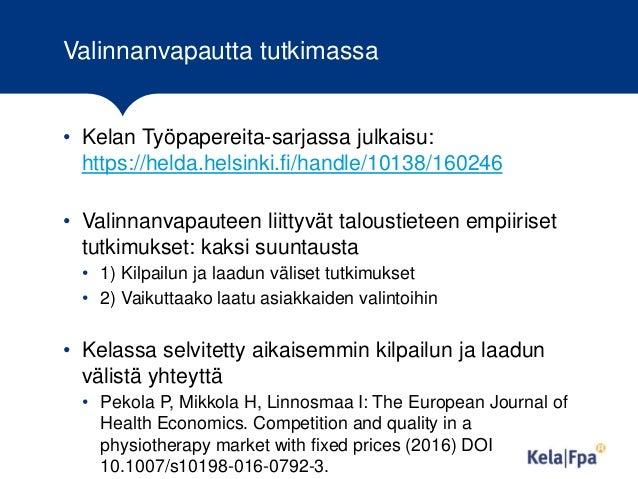 Valinnanvapautta tutkimassa • Kelan Työpapereita-sarjassa julkaisu: https://helda.helsinki.fi/handle/10138/160246 • Valinn...