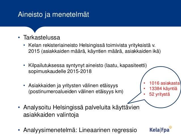 Aineisto ja menetelmät • Tarkastelussa • Kelan rekisteriaineisto Helsingissä toimivista yrityksistä v. 2015 (asiakkaiden m...