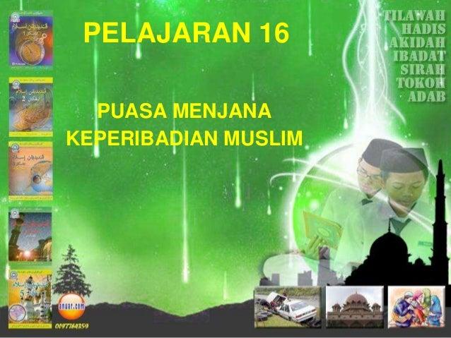 PELAJARAN 16 PUASA MENJANA KEPERIBADIAN MUSLIM
