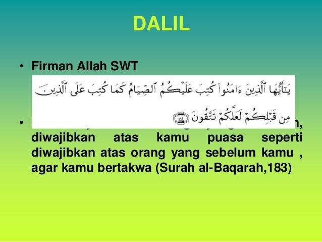DALIL • Firman Allah SWT • Maksudnya:Wahai orang yang beriman, diwajibkan atas kamu puasa seperti diwajibkan atas orang ya...