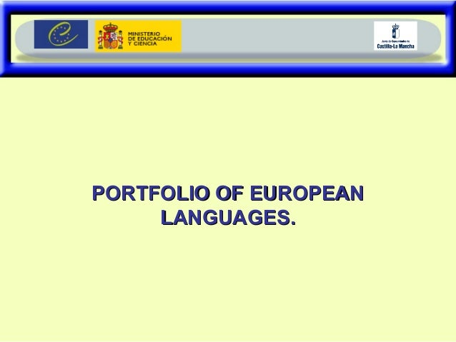 PORTFOLIO OF EUROPEANPORTFOLIO OF EUROPEAN LANGUAGES.LANGUAGES.