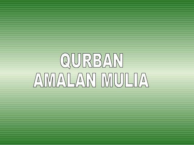  Pengertian  Dalil  Hukum  Syarat Sah Qurban  Perkara Sunat Qurban  Pembahagian Daging Qurban  Hikmat Qurban  Uji ...
