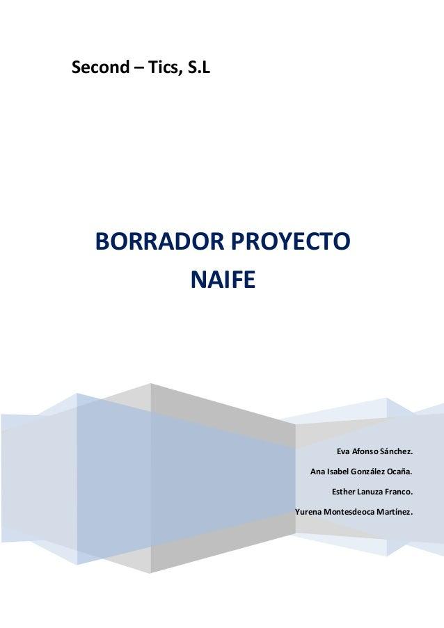 Second – Tics, S.L Eva Afonso Sánchez. Ana Isabel González Ocaña. Esther Lanuza Franco. Yurena Montesdeoca Martínez. BORRA...