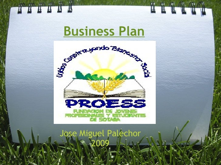 Business Plan     Jose Miguel Palechor         2009