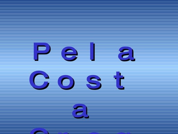 <ul><li>Pela Costa Grega </li></ul>