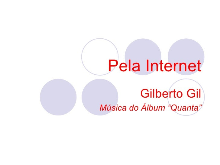 "Pela Internet Gilberto Gil Música do Álbum ""Quanta"""