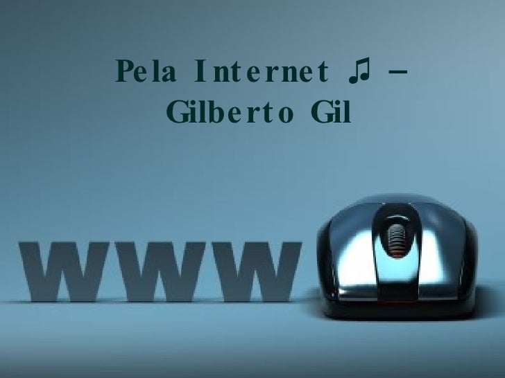Pela Internet ♫ – Gilberto Gil