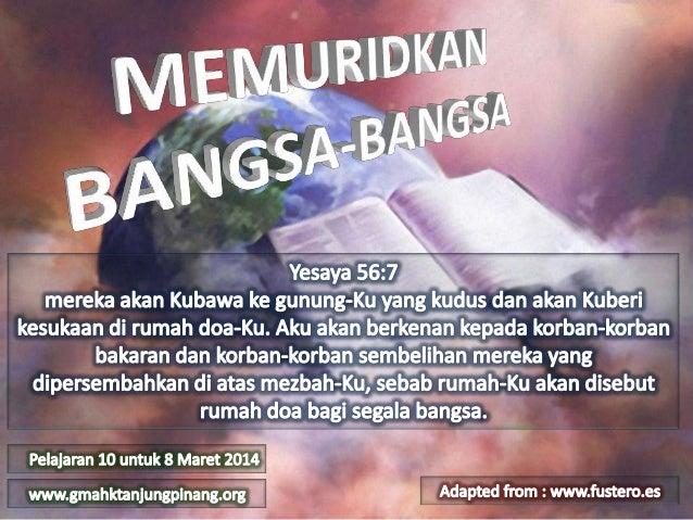1. 2. 3. 4. 5.  Misi Israel kepada bangsa-bangsa. Membangunkan Israel. Israel menolak bangsa-bangsa. Yesus dan bangsa-bang...