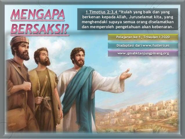 """Pelajaran ke-1, Triwulan I 2020 Diadaptasi dari www.fustero.es www.gmahktanjungpinang.org 1 Timotius 2:3,4 """"Itulah yang ba..."""