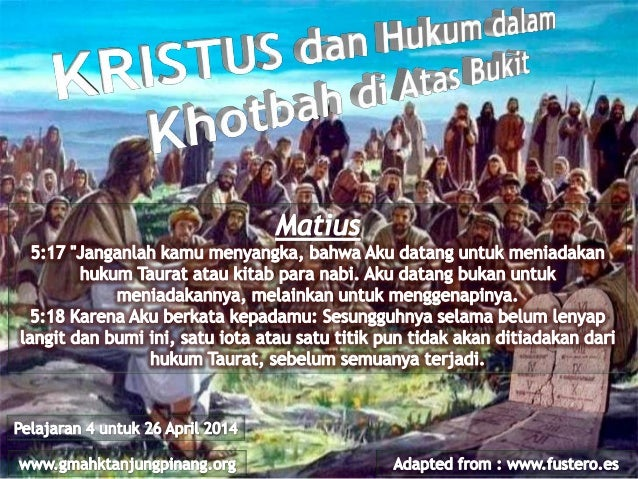 Dalam Khotbah di Bukit, Yesus mengkhususkan bagian (Matius 5:17-48) untuk berbicara tentang hukum.