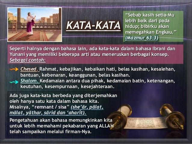 "KATA-KATA ""Sebab kasih setia-Mu lebih baik dari pada hidup; bibirku akan memegahkan Engkau."" (Mazmur 63:3) Seperti halnya ..."