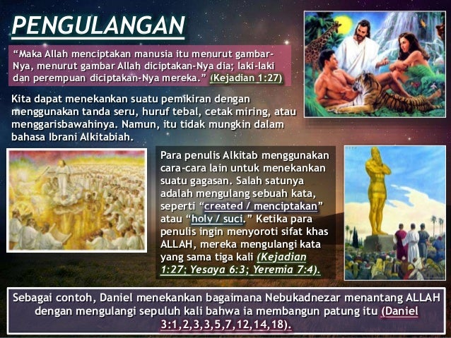 """PENGULANGAN """"Maka Allah menciptakan manusia itu menurut gambar- Nya, menurut gambar Allah diciptakan-Nya dia; laki-laki da..."""