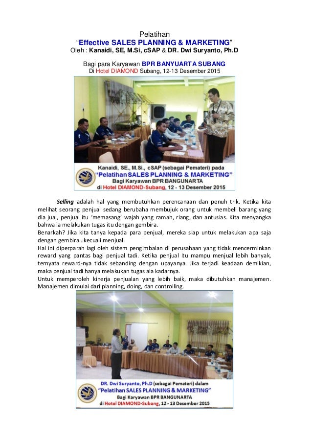 "Pelatihan ""Effective SALES PLANNING & MARKETING"" Oleh : Kanaidi, SE, M.Si, cSAP & DR. Dwi Suryanto, Ph.D Bagi para Karyawa..."