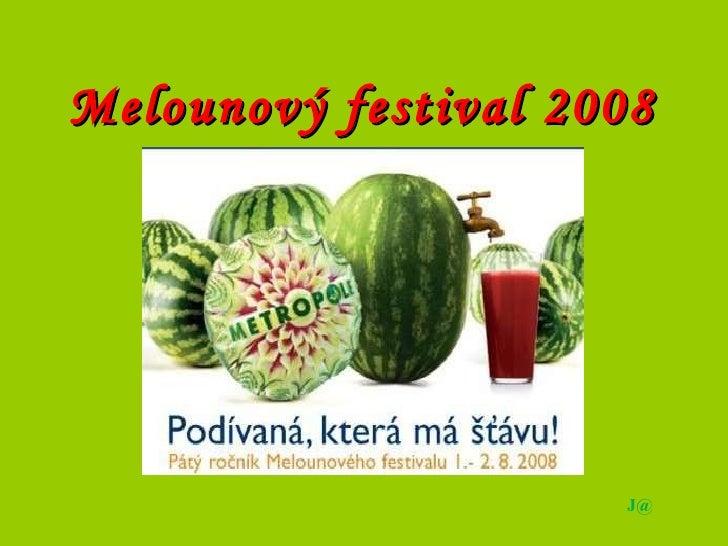 Melounový festival 2008 J@