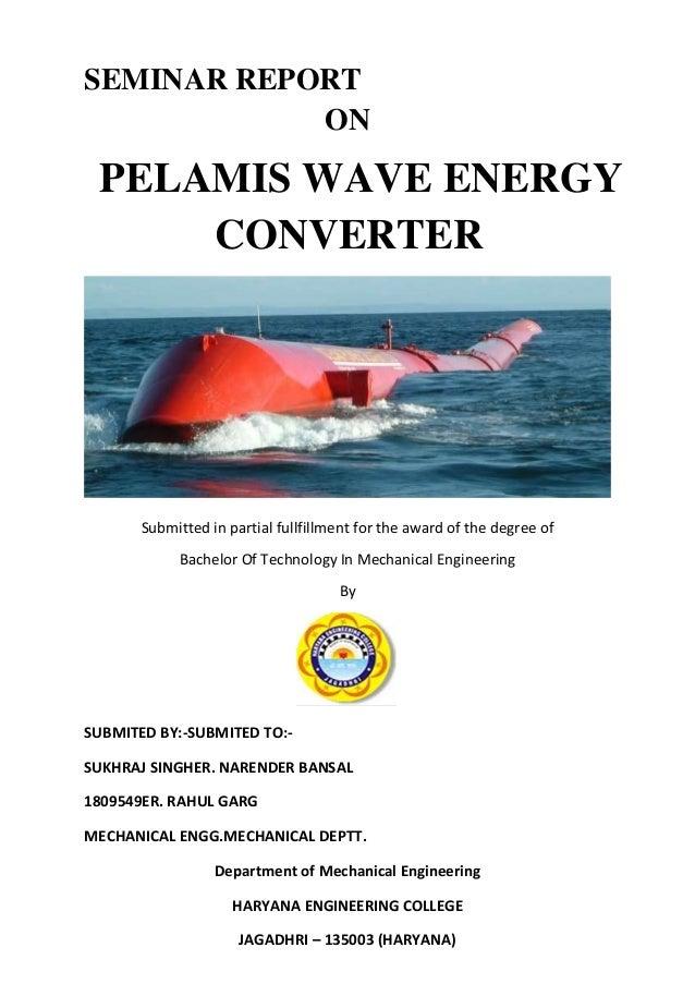 SEMINAR REPORT            ON PELAMIS WAVE ENERGY     CONVERTER       Submitted in partial fullfillment for the award of th...