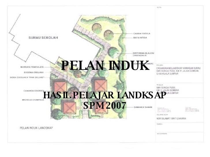 PELAN INDUK HASIL PELAJAR LANDKSAP SPM 2007