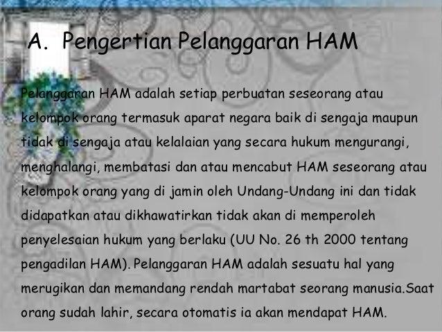 ham di indonesia Artikel pelanggaran ham yang terjadi di indonesia ham / hak asasi manusia adalah hak yang melekat pada diri setiap manusia sejak awal dilahirkan yang berlaku seumur.