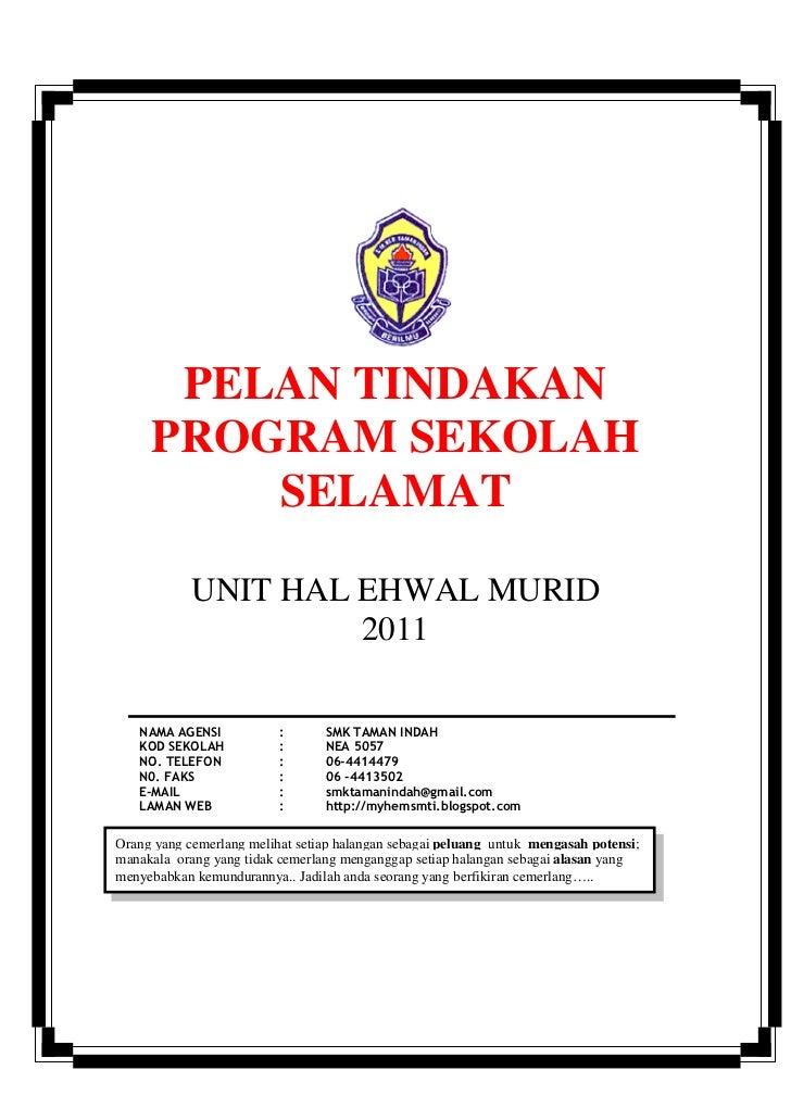 PELAN TINDAKAN     PROGRAM SEKOLAH         SELAMAT            UNIT HAL EHWAL MURID                     2011   NAMA AGENSI ...