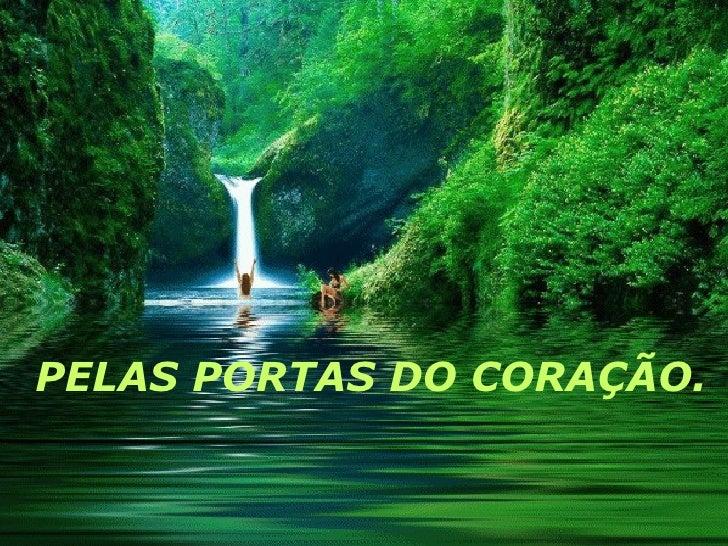 PELAS PORTAS DO CORAÇÃO.