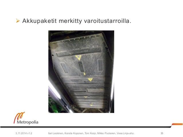 Ø Akkupaketit merkitty varoitustarroilla.  Ilari Leskinen, Konsta Koponen, Toni Korpi, Mikko Puolanen, 3.11.2014 v1.2 Ves...