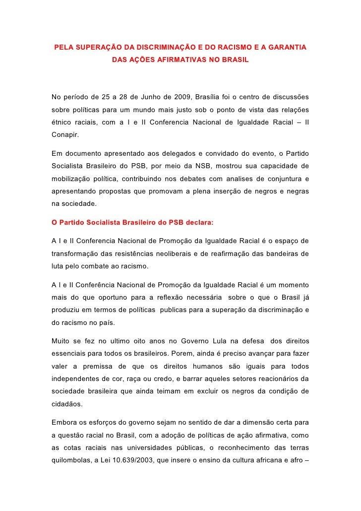 PELA SUPERAÇÃO DA DISCRIMINAÇÃO E DO RACISMO E A GARANTIA                  DAS AÇÕES AFIRMATIVAS NO BRASILNo período de 25...