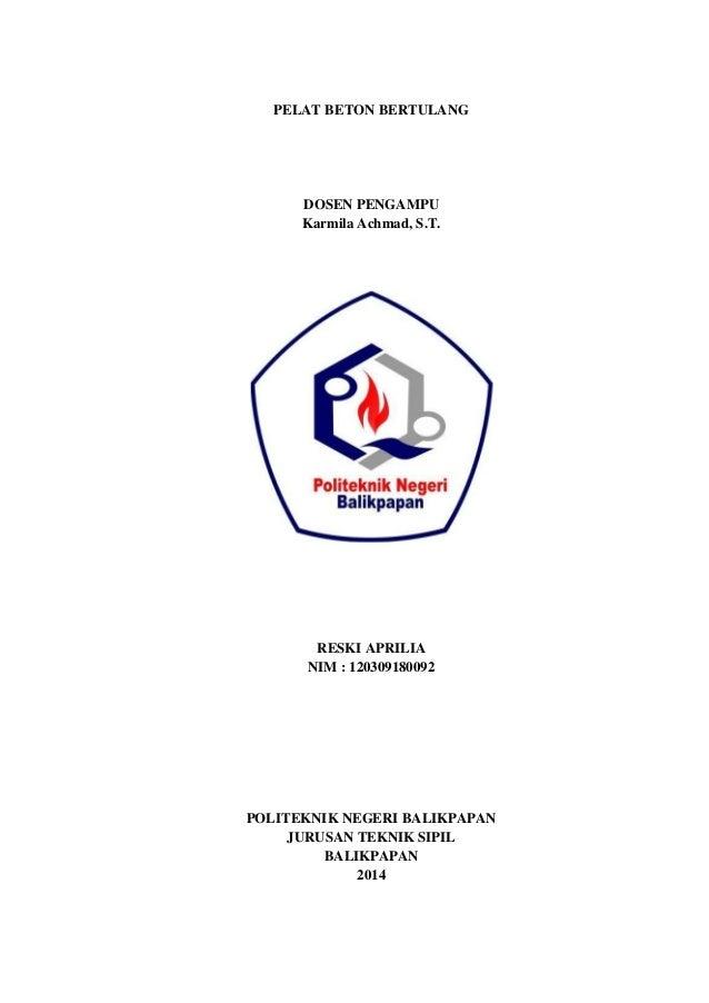 PELAT BETON BERTULANG DOSEN PENGAMPU Karmila Achmad, S.T. RESKI APRILIA NIM : 120309180092 POLITEKNIK NEGERI BALIKPAPAN JU...