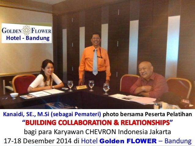 """Hotel - Bandung Kanaidi, SE., M.Si (sebagai Pemateri) photo bersama Peserta Pelatihan """" """" bagi para Karyawan CHEVRON Indon..."""