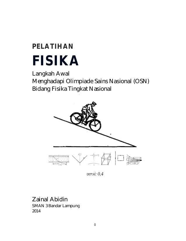 PELATIHAN FISIKA Langkah Awal Menghadapi Olimpiade Bidang Fisika Tingkat Zainal Abidin SMAN 3 Bandar Lampung 2014 0 ELATIH...