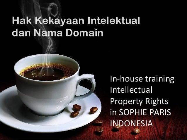 Hak Kekayaan Intelektualdan Nama Domain                  In-house training                  Intellectual                  ...