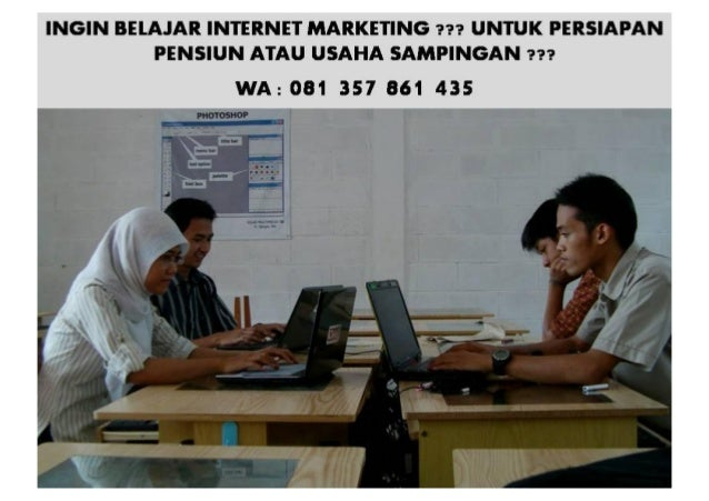 WA 081 357 861 435 ( TSEL ) Belajar Internet Marketing Surabaya
