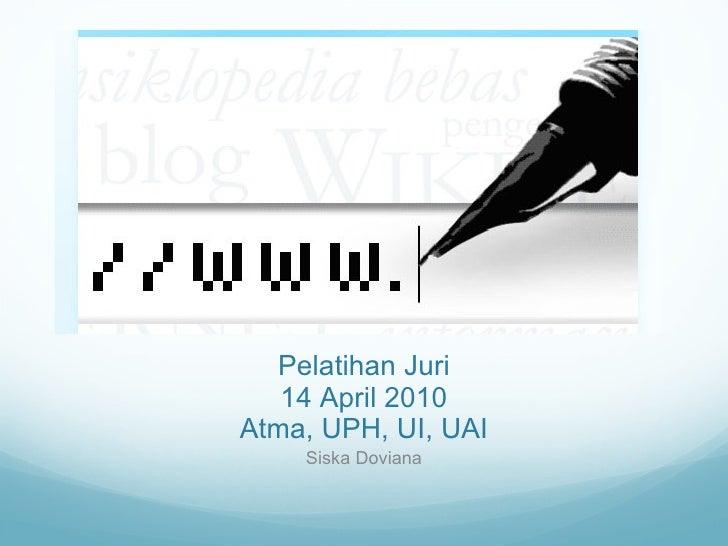 Pelatihan Juri 14 April 2010 Atma, UPH, UI, UAI Siska Doviana