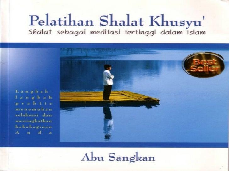 PELATIHAN SHALAT KHUSYU' shalat sebagai meditasi tertinggi dalam Islam Abu Sangkan