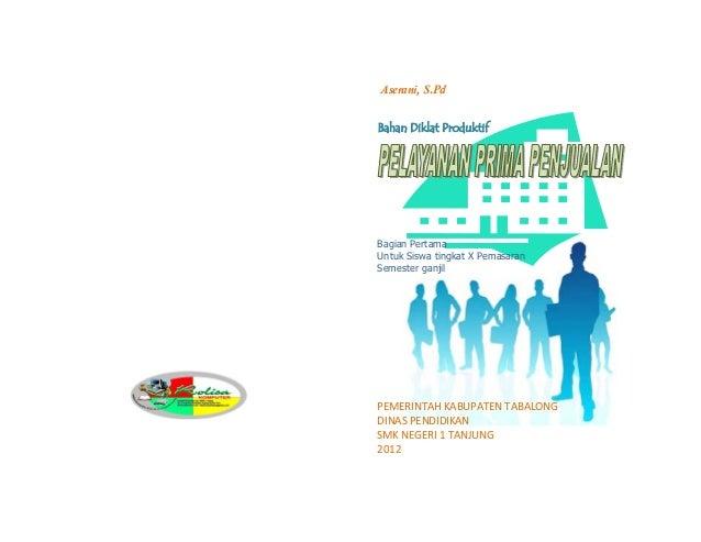 Aserani, S.Pd Bahan Diklat Produktif Bagian Pertama Untuk Siswa tingkat X Pemasaran Semester ganjil PEMERINTAHKABUPATENT...