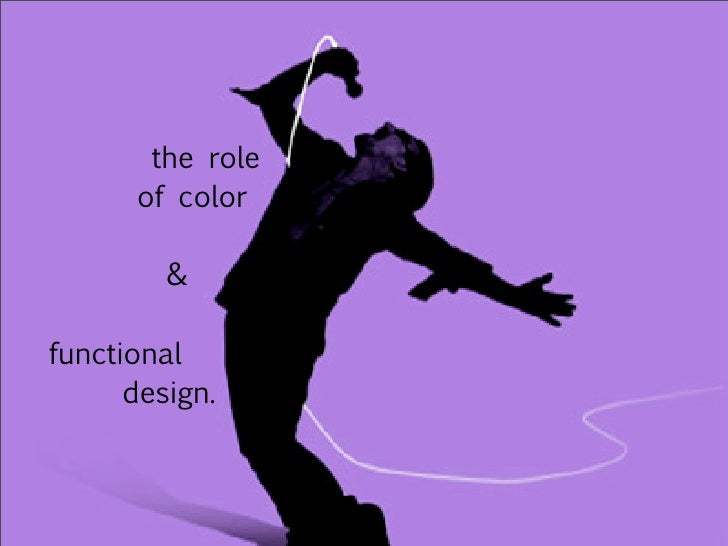 the role       of color           &  functional       design.