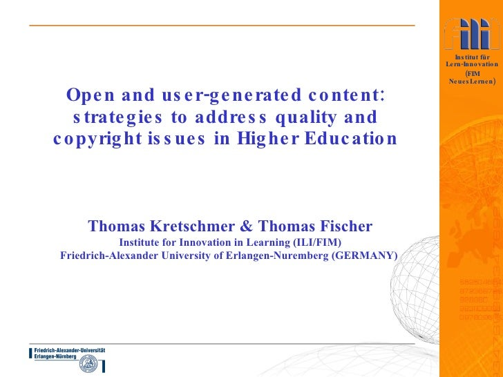 Open and user-generated content: strategies to address quality and copyright issues in Higher Education Thomas Kretschmer ...