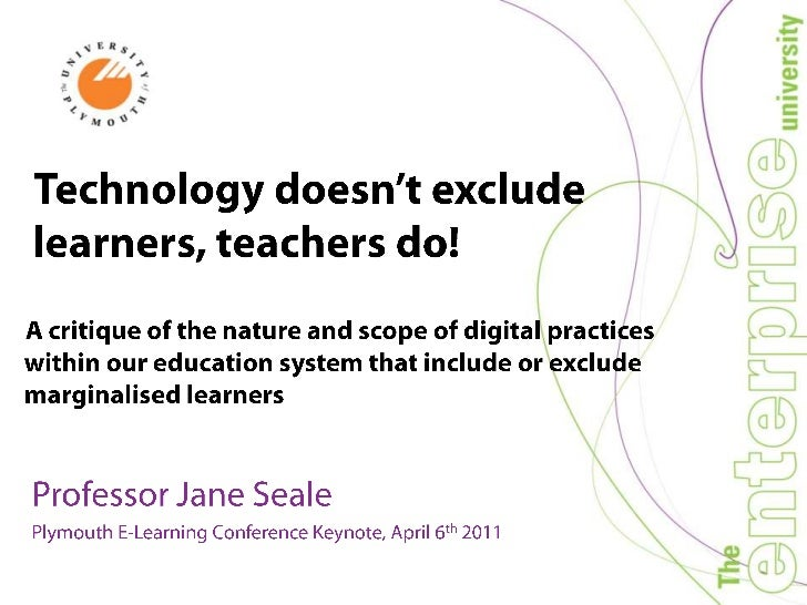 Technology doesn't exclude learners, teachers do