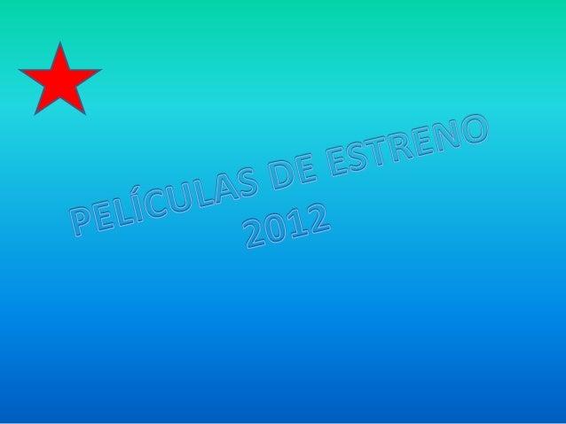 Películas de estreno 2012