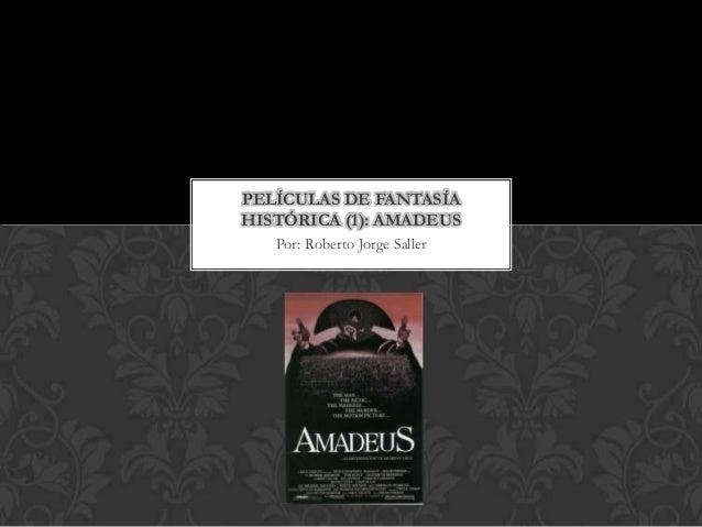 PELÍCULAS DE FANTASÍAHISTÓRICA (1): AMADEUS   Por: Roberto Jorge Saller