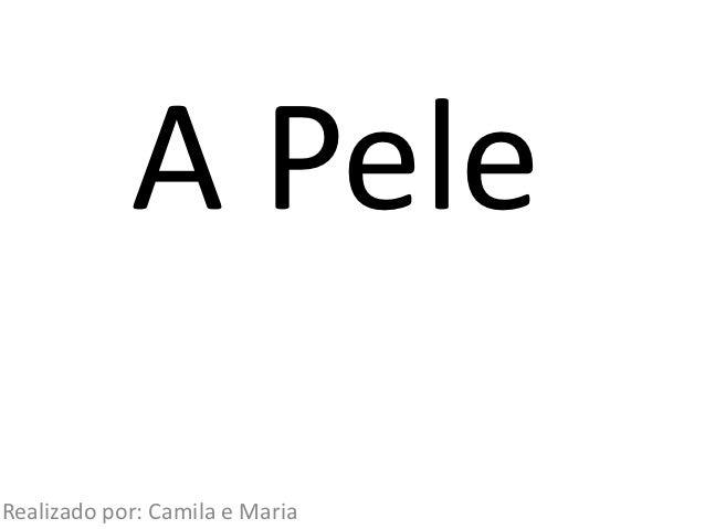 A PeleRealizado por: Camila e Maria