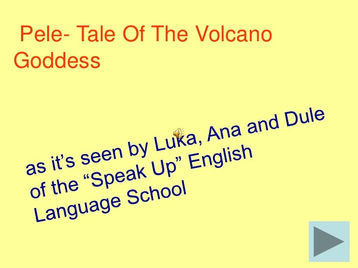 Pele- Tale Of The Volcano Goddess