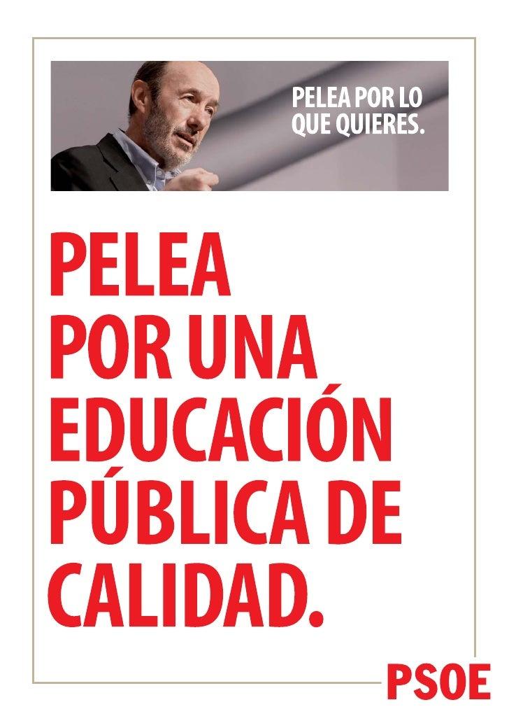 PELEA POR UNA EDUCACIÓN PÚBLICA DE CALIDAD.Pelea por    UNA EDUCACIÓN PÚBLICA DE CALIDADLa Educación es una prioridad para...
