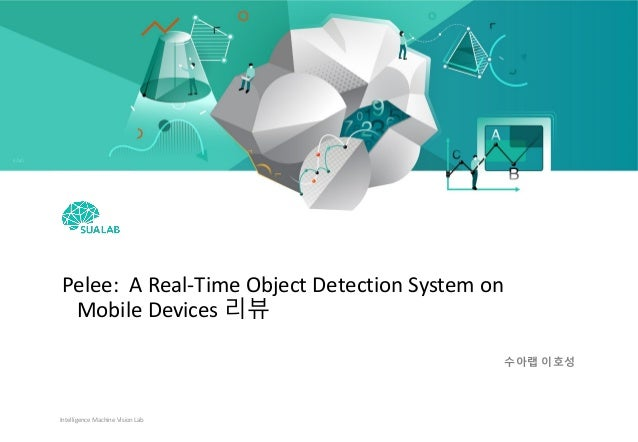 Pelee: a real time object detection system on mobile devices Paper Re…