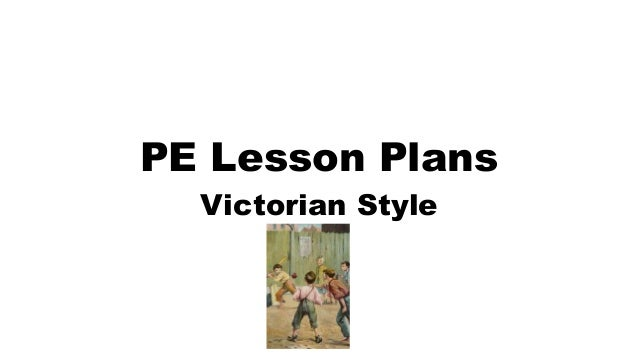PE Lesson Plans Victorian Style