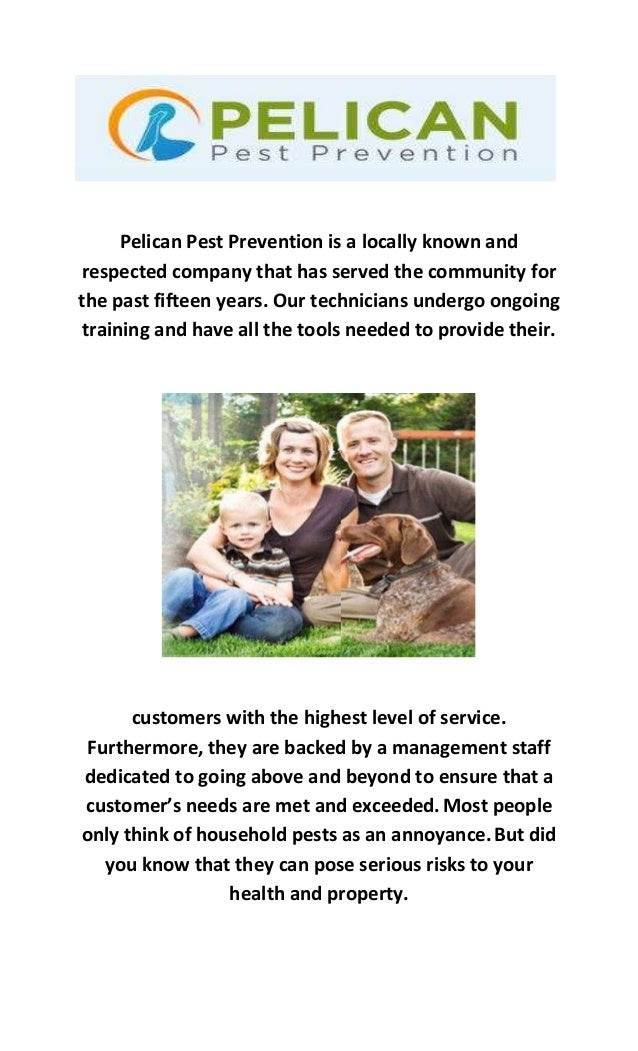 Pelican Pest Prevention is a locally known and respected company that has served the community for the past fifteen years....