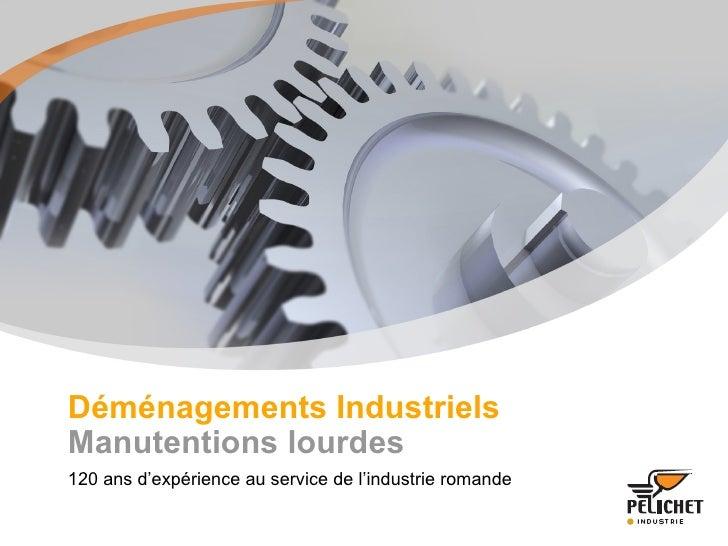 Déménagements Industriels   Manutentions lourdes 120 ans d'expérience au service de l'industrie romande