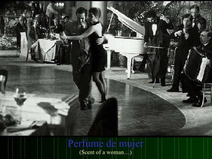 Perfume de mujer (Scent of a woman…)