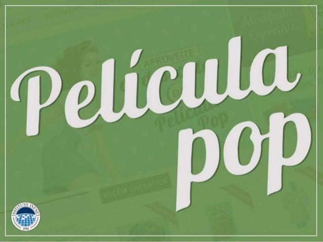A EMPRESA Película Pop é uma loja virtual que nasceu com a proposta de reunir em um só lugar produtos surpreendentes e div...