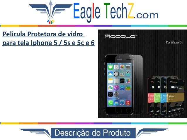 Pelicula Protetora de vidro para tela Iphone 5 / 5s e 5c e 6