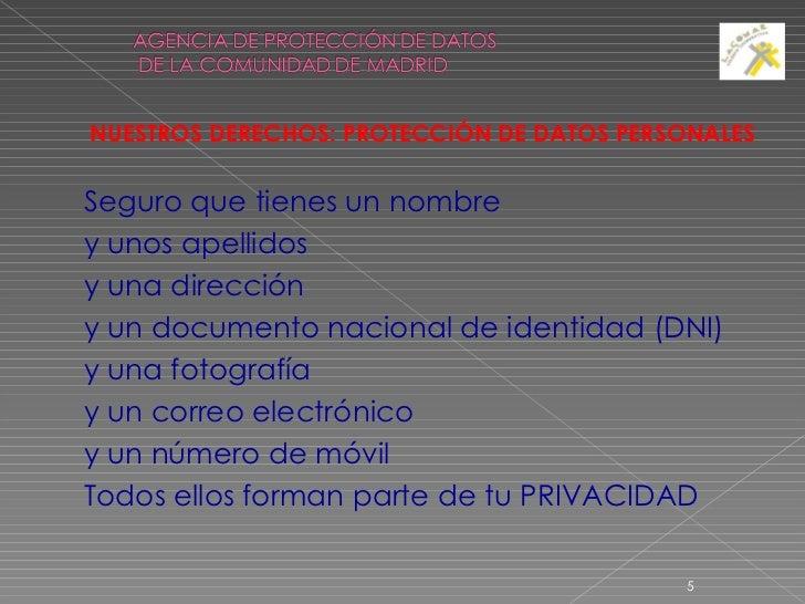 <ul><ul><li>NUESTROS DERECHOS: PROTECCIÓN DE DATOS PERSONALES </li></ul></ul><ul><ul><li>Seguro que tienes un nombre </li>...