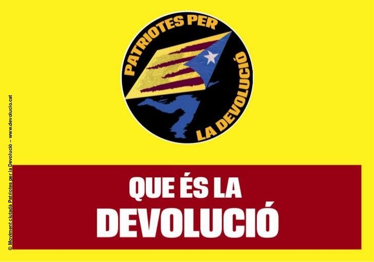 © Moviment ciutadà Patriotes per la Devolució – www.devolucio.cat